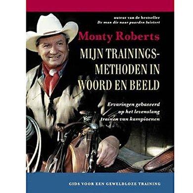 Monty Roberts - Mijn Trainingsmethoden in woord en beeld