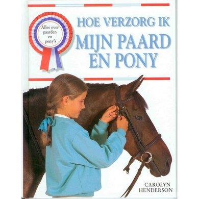 Hoe verzorg ik mijn paard & pony
